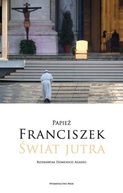 Świat jutra. Papież Franciszek