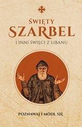 Święty Szarbel i inni święci z Libanu. Poznawaj i módl się.