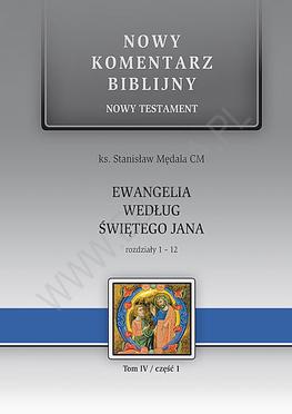 Ewangelia według św. Jana. NT IV (cz.1) Rozdziały 1-12