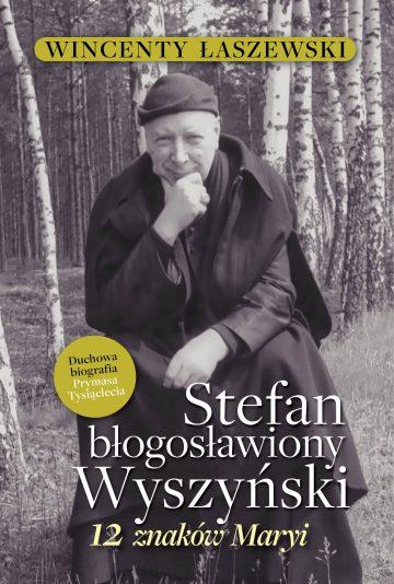Stefan bł. Wyszyński. 12 Znaków Maryi