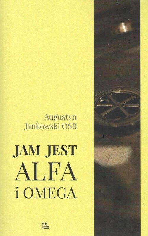 Jam jest Alfa i Omega