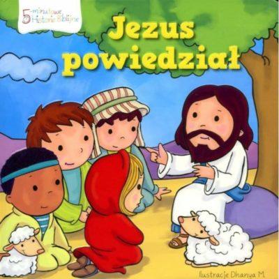 Jezus Powiedział - 5-minutowe Historie Biblijne