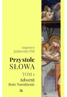 Przy stole Słowa, tom 1 (Adwent, Boże Narodzenie)