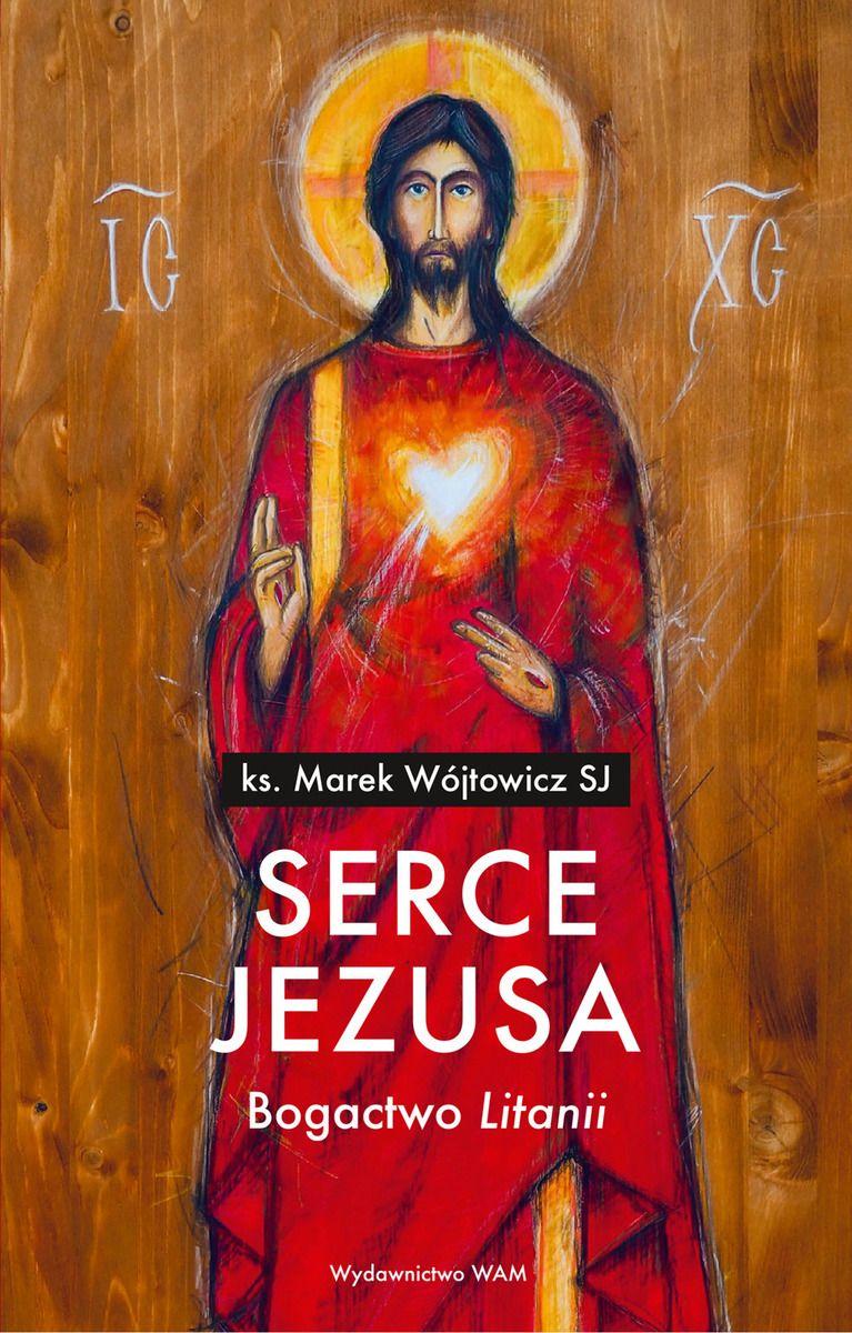 Serce Jezusa. Bogactwo litanii