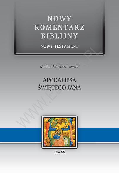 Nowy komentarz biblijny. Apokalipsa św. Jana T. 20
