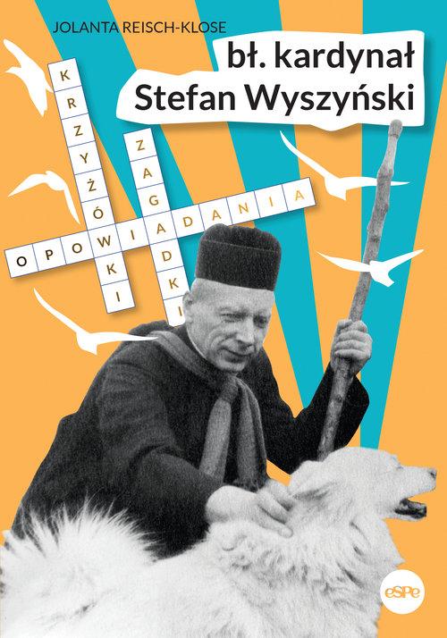 Bł. kardynał Stefan Wyszyński. Opowiadania, krzyżówki, zagadki