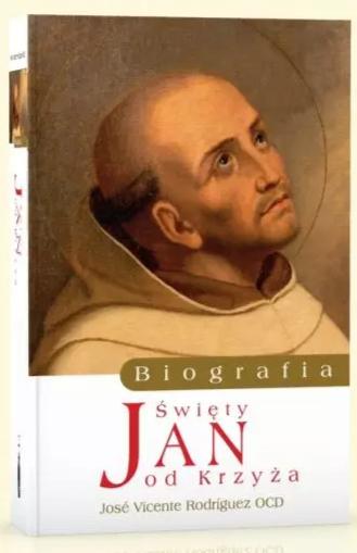 Św. Jan od Krzyża. Biografia