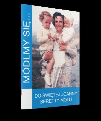Módlmy się... Do Świętej Joanny Beretty Molli