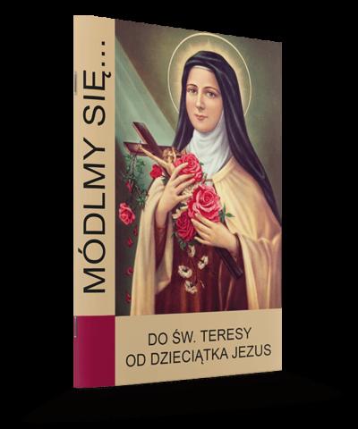 Módlmy się... Do Świętej Teresy od Dzieciątka Jezus