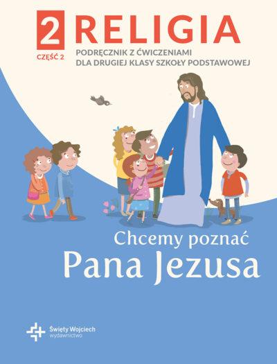 Chcemy poznać Pana Jezusa (Święty Wojciech - kl.2, cz.II)