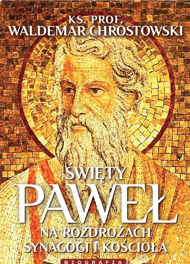 Święty Paweł. Na rozdrożach synagogi i kościoła