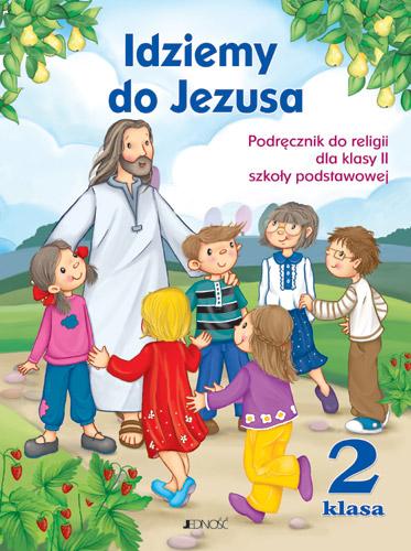 Idziemy do Jezusa (JEDNOŚĆ kl. II)