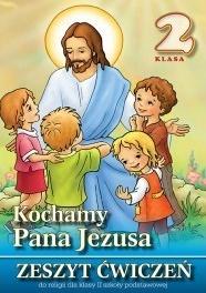 Kochamy Pana Jezusa zeszyt ćwiczeń (WDS - kl.II)