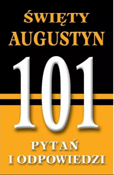 Św. Augustyn - 101 pytań i odpowiedzi