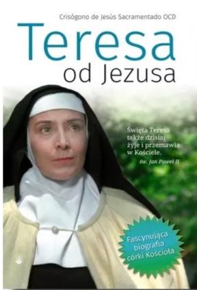 Teresa od Jezusa. Biografia