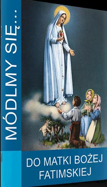Módlmy się... Do Matki Bożej Fatimskiej