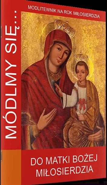 Módlmy się.. Do Matki Bożej Miłosierdzia