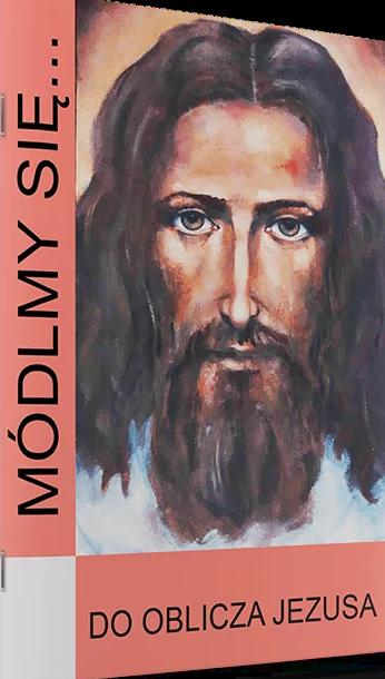 Módlmy się.. do oblicza Jezusa