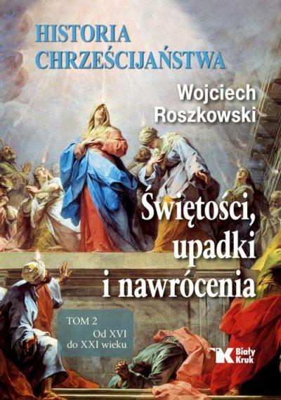 Historia Chrześcijaństwa. Świętości...