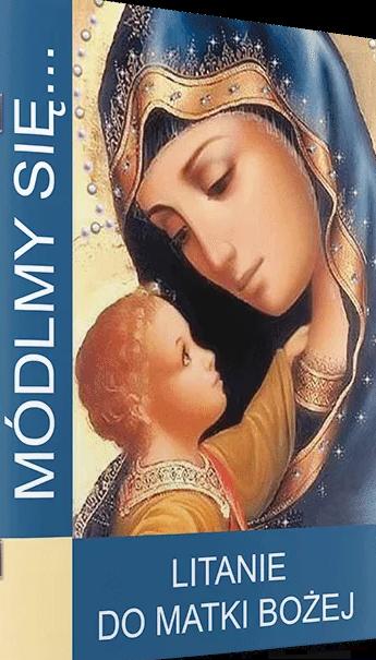 Módlmy się... Litanie do Matki Bożej