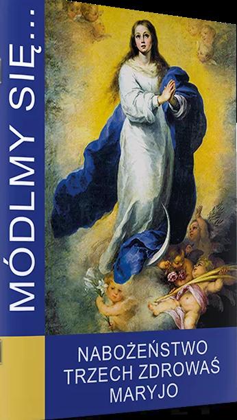 Módlmy się.. Nabożeństwo Trzech Zdrowaś Maryjo