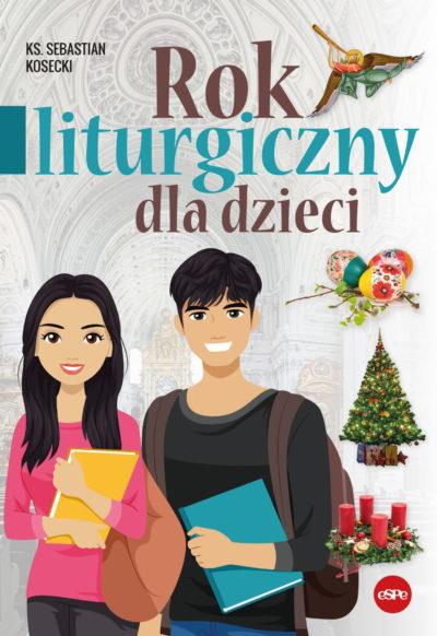 Rok liturgiczny dla dzieci / ks. S. Kosecki
