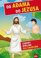 Od Adama do Jezusa. Zabawy biblijne dla chłopców