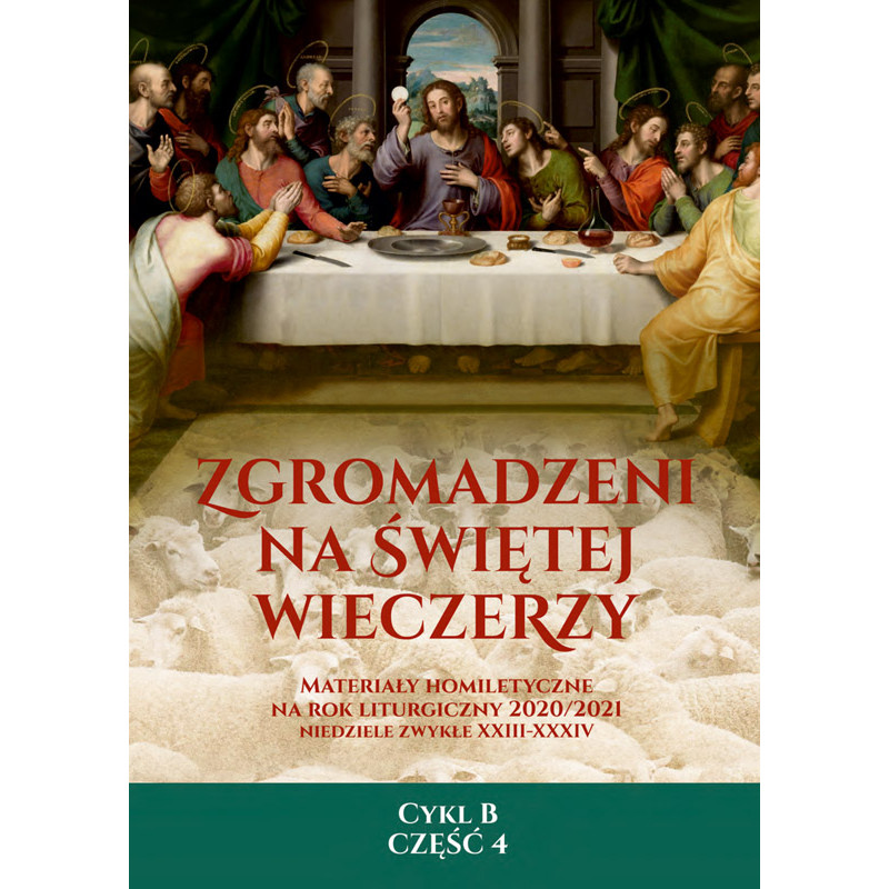 Zgromadzeni na Świętej Wieczerzy. Rok B cz. 4