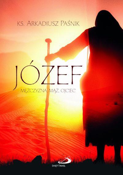 Józef - mężczyzna, mąż, ojciec